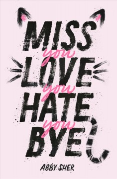 Miss You Love You Hate You Bye, book cover