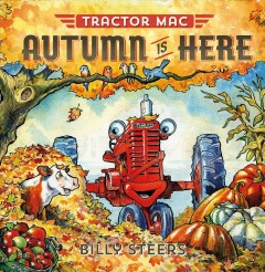 Tractor Mac Autumn is here by Billy Steers
