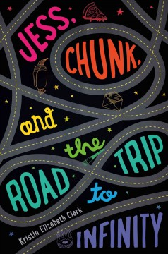 Jess, Chunk, and the Road Trip to Infinity, book cover