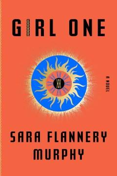 Girl One: A Novel