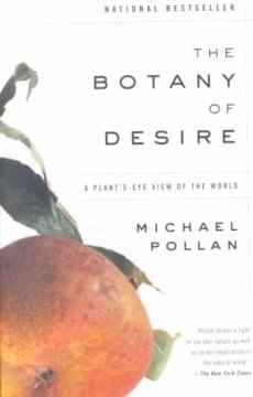 The Botany of Desire: A Plant's-Eye View of the World, book cover