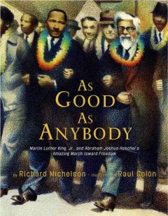 As Good as Anybody: Martin Luther King, Jr. and Abraham Joshua Heschel