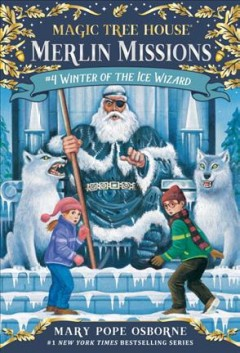 Winter of the Ice Wizard by Mary Pope Osbourne
