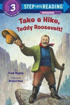 ¡Haz una caminata, Teddy Roosevelt! , tapa del libro