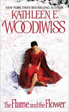 The flame and the flower / Kathleen E. Woodiwiss.