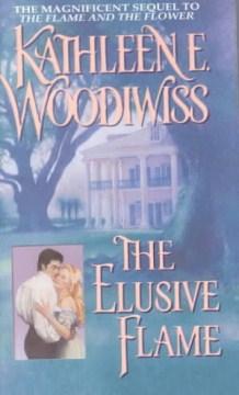 The elusive flame / Kathleen E. Woodiwiss.