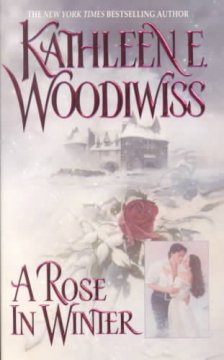 A rose in winter / Kathleen E. Woodiwiss.