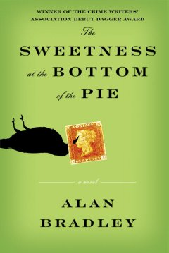 The sweetness at the bottom of the pie / Alan Bradley.