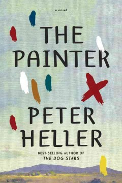 The painter / Peter Heller.