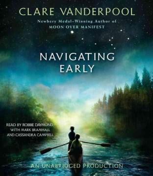 Navigating Early / Clare Vanderpool.