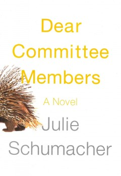 Dear Committee Members / Julie Schumacher