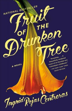 Fruit of the Drunken Tree— Ingrid Rojas Contreras