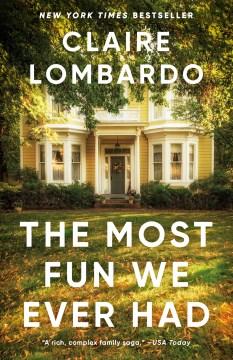 Most Fun We Ever Had – Claire Lombardo