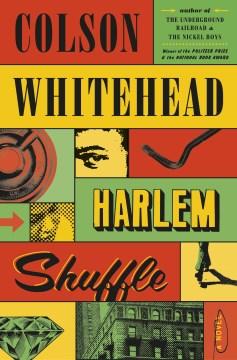 Harlem shuffle by Colson Whitehead.
