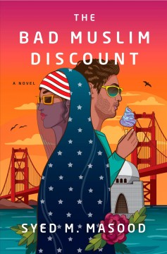 The bad Muslim discount : a novel / Syed Masood.