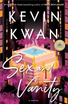 Sex and vanity : a novel / Kevin Kwan.