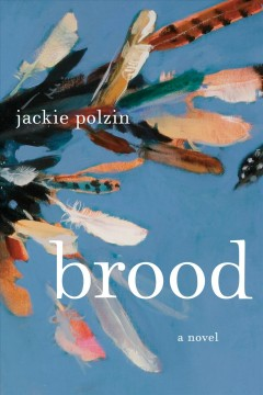 Brood: A Novel
