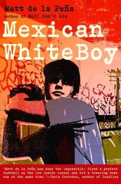 Mexican Whiteboy by Matt de la Peňa
