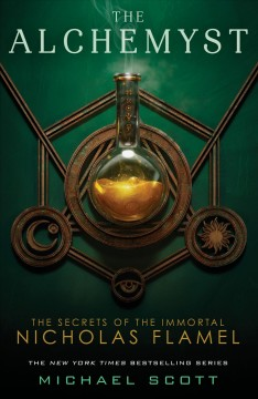 The alchemyst : the secrets of the immortal Nicholas Flamel / Michael Scott.