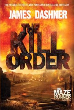 The kill order / James Dashner.