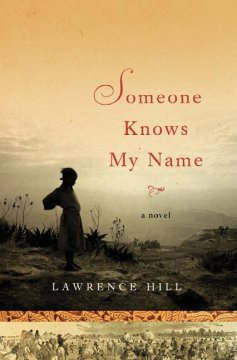 Someone Knows by Name by Lawrence Hill