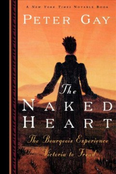 The naked heart / Peter Gay.