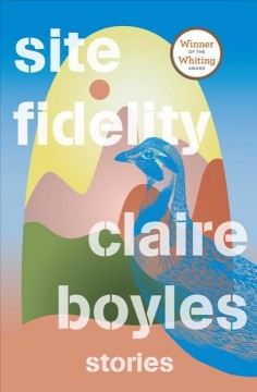 Site Fidelity, by Claire Boyles