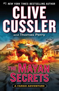 The Mayan secrets / Clive Cussler and Thomas Perry.