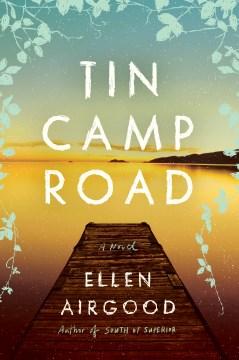 Tin camp road by Ellen Airgood.