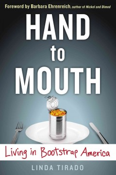 Hand to mouth : living in bootstrap America / Linda Tirado.