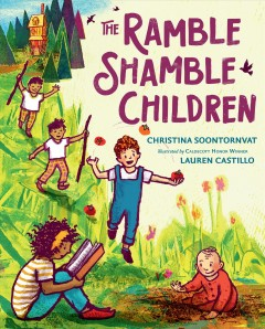 The ramble shamble children by Christina Soontornvat ; illustrated by Lauren Castillo.