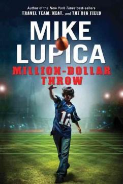 Million-dollar throw / Mike Lupica.
