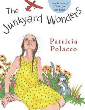 The junkyard wonders / Patricia Polacco.