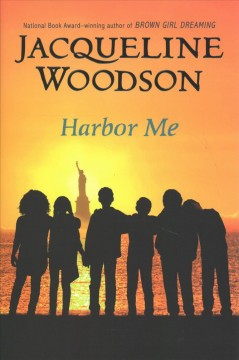 Harbor me / Jacqueline Woodson.