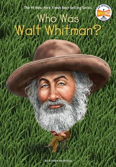 Who was Walt Whitman? by Kirsten Anderson
