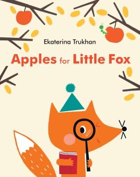 Apples for little Fox / by Ekaterina Trukhan