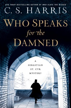 Who speaks for the damned / C.S. Harris.