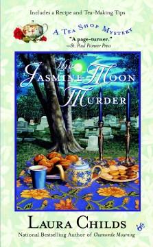 The Jasmine moon murder / Laura Childs.