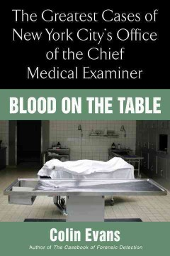 Blood on the table : the greatest cases of New York City