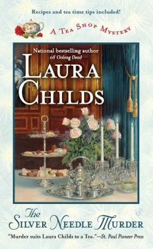 The silver needle murder / Laura Childs.