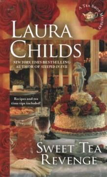 Sweet tea revenge / Laura Childs.