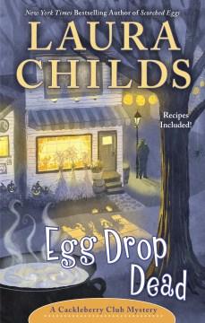 Egg drop dead / Laura Childs.