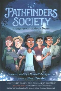 The mystery of the Moon Tower by Francesco Sedita & Prescott Seraydarian ; illustrated by Steve Hamaker.