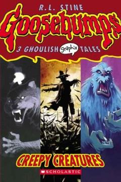 Creepy Creatures (Goosebump Graphix #1)  -R.L. Stine