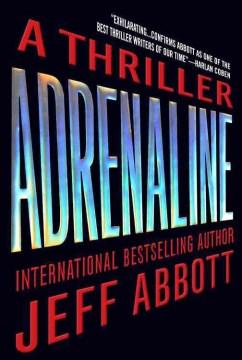 Adrenaline / Jeff Abbott.