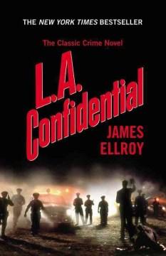 L.A. confidential / James Ellroy.