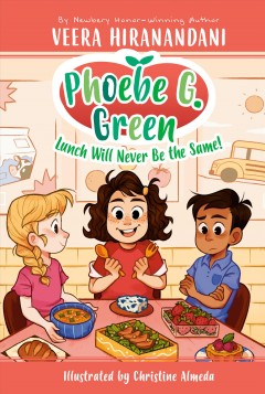 Lunch will never be the same! / Veera Hiranandani ; illustrated by Joëlle Dreidemy.