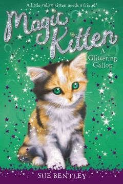 Magic kitten : a glittering gallop / Sue Bentley ; illustrated by Angela Swan.