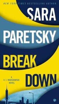 Breakdown : a V. I. Warshawski novel / Sara Paretsky.