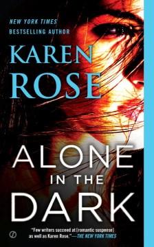 Alone in the dark / Karen Rose.